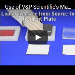 Use of V&P Scientific's Manual Replicator